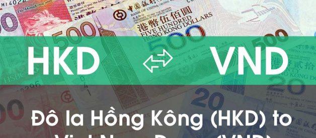 Chuyển đổi Đô la Hồng Kông (HKD) sang Việt Nam Đồng (VND)