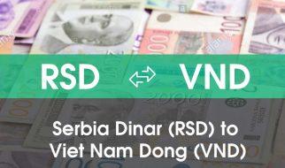 Chuyển đổi Serbia Dinar (RSD) sang Việt Nam Đồng (VND)